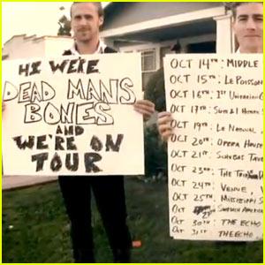 Ryan Gosling: Dead Man's Bones Tour!