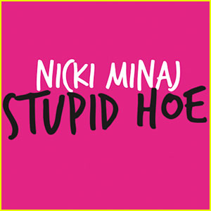 Nicki Minaj's 'Stupid Hoe' - FIRST LISTEN!