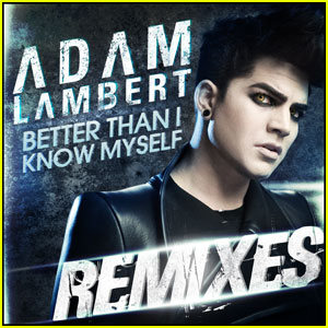 Adam Lambert's 'Better Than I Know Myself' Remix - EXCLUSIVE