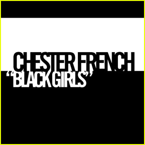 Chester French: 'Black Girls' Video Premiere!