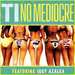 T.I. feat. Iggy Azalea: 'No Mediocre' Full Song & Lyrics - Listen Now!