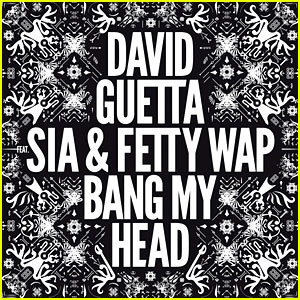 David Guetta, Sia, & Fetty Wap: 'Bang My Head' Remix Full Song & Lyrics - Listen Now!