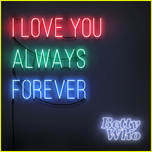 Betty Who's 'I Love You Always Forever' Viceroy Remix (Exclusive Premiere!)