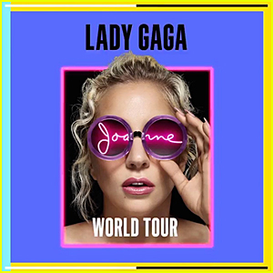 Lady Gaga: 'Joanne' World Tour 2017 Dates Announced!