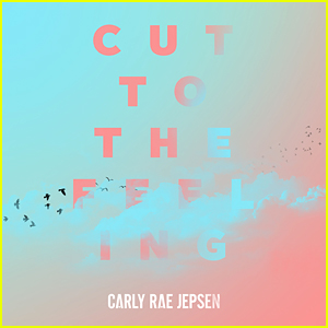 Carly Rae Jepsen: 'Cut to the Feeling' Stream, Download, & Lyrics - Listen Now!
