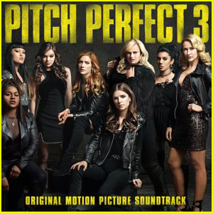 'Pitch Perfect 3' Delivers Aca-Mazing Soundtrack - Stream & Download Now!