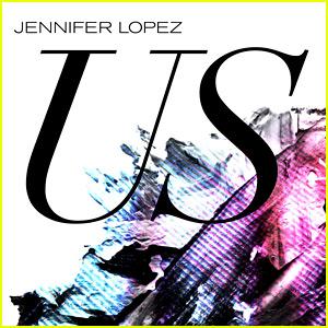Jennifer Lopez: 'Us' Stream, Lyrics, & Download - Listen Now!