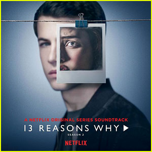'13 Reasons Why' Season 2 Soundtrack - Stream & Download!